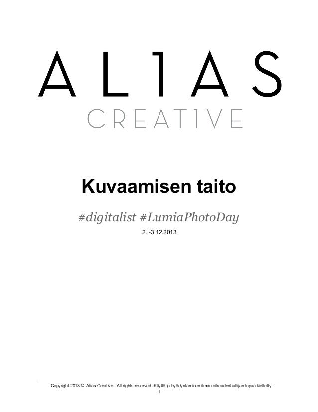 Kuvaamisen taito #digitalist #LumiaPhotoDay 2. -3.12.2013  Copyright 2013 ©  Alias Creative - All rights res...