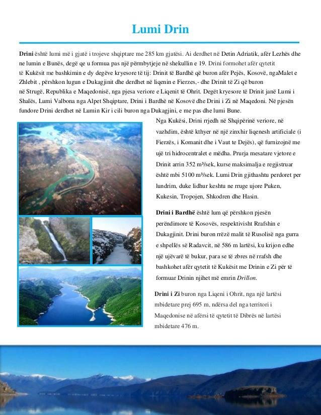Lumi Drin Drini është lumi më i gjatë i trojeve shqiptare me 285 km gjatësi. Ai derdhet në Detin Adriatik, afër Lezhës dhe...