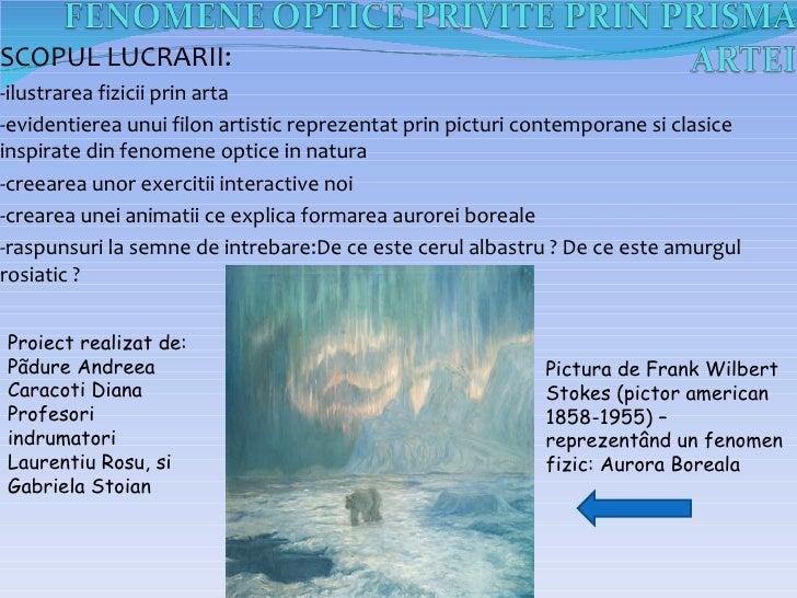 SCOPUL LUCRARII:-ilustrarea fizicii prin arta-evidentierea unui filon artistic reprezentat prin picturi contemporane si cl...