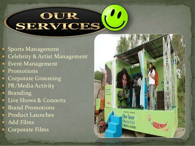  Sports Management  Celebrity & Artist Management  Event Management  Promotions  Corporate Grooming  PR/Media Activi...