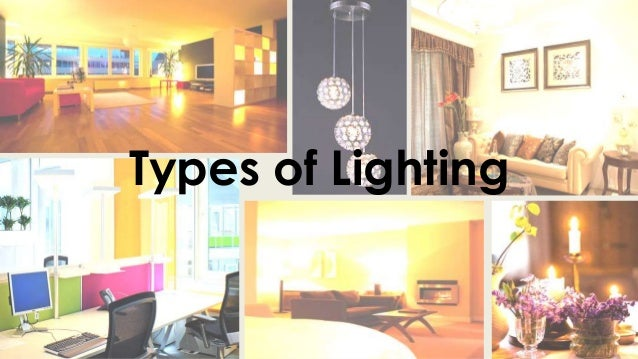 types of lighting and luminaire - Types Of Lighting In Interior Design
