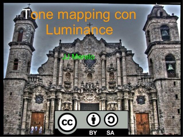 Tone mapping con  Luminance  JJ Merelo