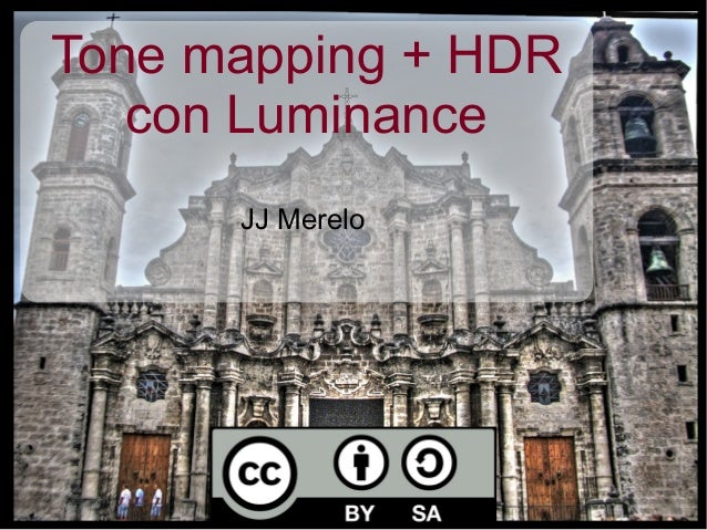 Tone mapping + HDR con Luminance JJ Merelo