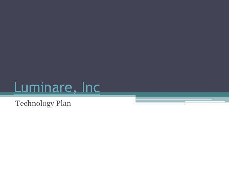 Luminare, IncTechnology Plan