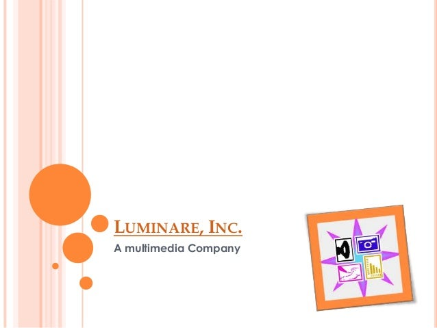 LUMINARE, INC.A multimedia Company