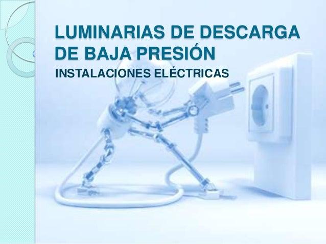 LUMINARIAS DE DESCARGA DE BAJA PRESIÓN INSTALACIONES ELÉCTRICAS