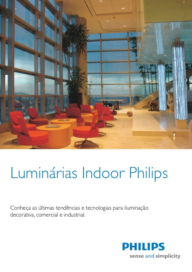 Luminárias Indoor PhilipsConheça as últimas tendências e tecnologias para iluminaçãodecorativa, comercial e industrial.