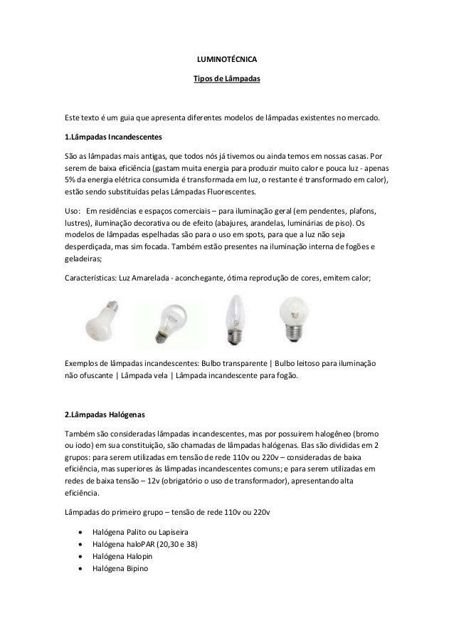 LUMINOTÉCNICA                                     Tipos de LâmpadasEste texto é um guia que apresenta diferentes modelos d...