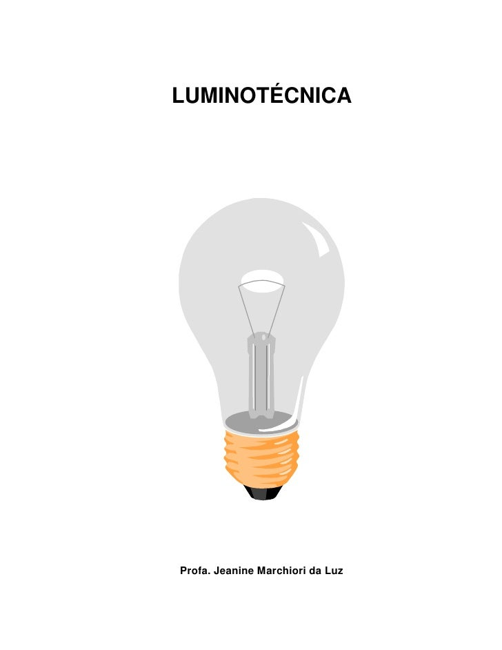 LUMINOTÉCNICAProfa. Jeanine Marchiori da Luz
