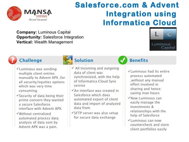 Salesforce.com & Advent Integration using  Informatica Cloud  Challenge Solution Benefits ? Luminous was sending multi...