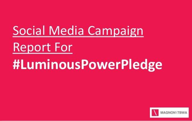 Social Media Campaign Report For  #LuminousPowerPledge