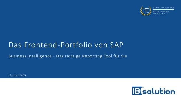 Digital Trailblazer 2017 B.Braun, Aesculap and IBsolution Das Frontend-Portfolio von SAP Business Intelligence - Das richt...