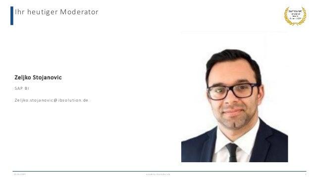 Ihr heutiger Moderator 13.06.2019 academy.ibsolution.de 2 Zeljko Stojanovic SAP BI Zeljko.stojanovic@ibsolution.de