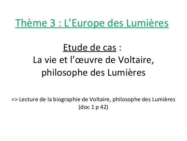Etude de cas : La vie et l'œuvre de Voltaire, philosophe des Lumières => Lecture de la biographie de Voltaire, philosophe ...