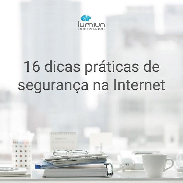 16 dicas práticas de segurança na Internet