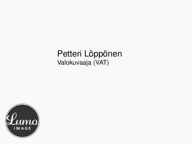 Petteri Löppönen  Valokuvaaja (VAT)