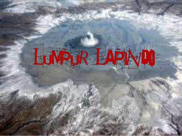 • Banjir lumpur panas Sidoarjo, juga dikenal dengan sebutan Lumpur Lapindo (Lula) atau Lumpur Sidoarjo (Lusi), adalah peri...