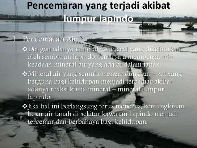 Pencemaran yang terjadi akibat lumpur lapindo 2. Pencemaran Tanah Sebelum terjadinya semburan Lapindo, kawasan Porong dik...