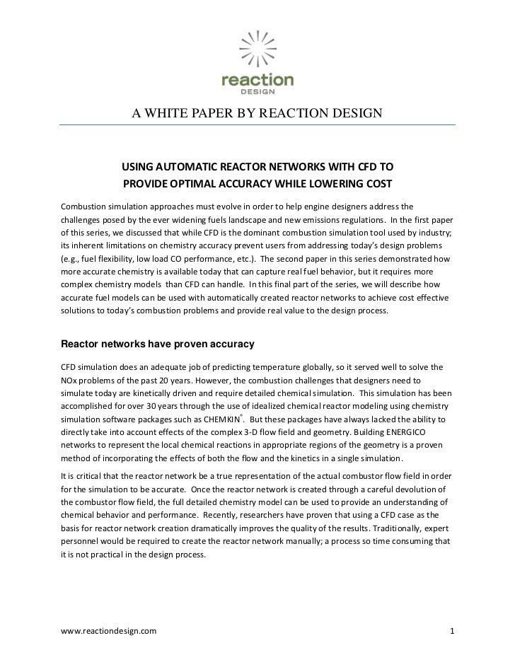 A WHITE PAPER BY REACTION DESIGN<br />Using Automatic Reactor Networks with CFD to Provide Optimal Accuracy While Lowering...