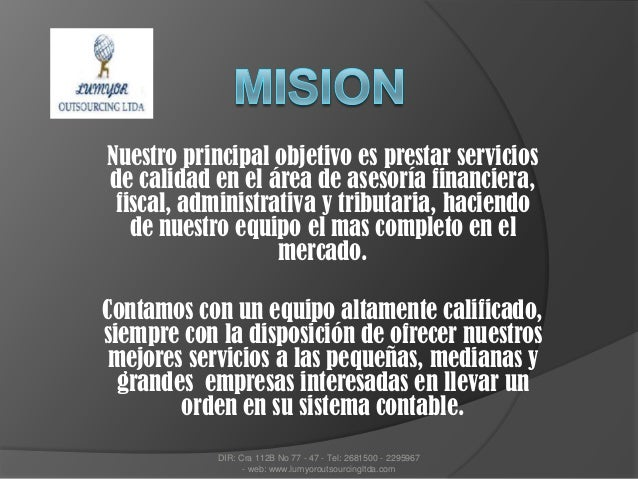 Nuestro principal objetivo es prestar serviciosde calidad en el área de asesoría financiera,fiscal, administrativa y tribu...