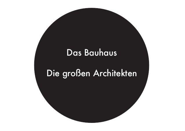 Das Bauhaus Die großen Architekten