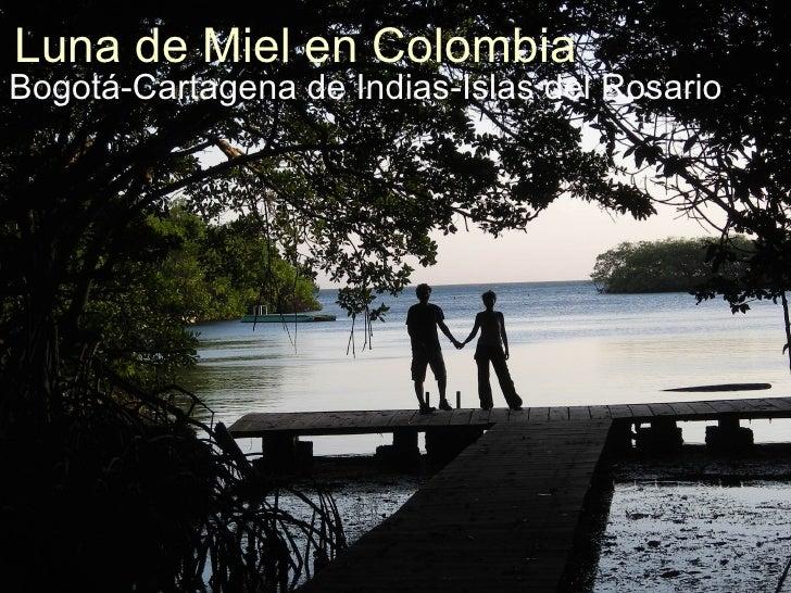 Luna de Miel en Colombia Bogotá-Cartagena de Indias-Islas del Rosario