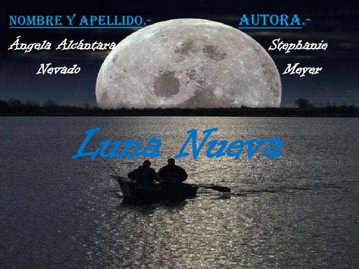 Nombre y Apellido.-                         Autora.-<br />Ángela Alcántara                           Stephanie <br />    N...