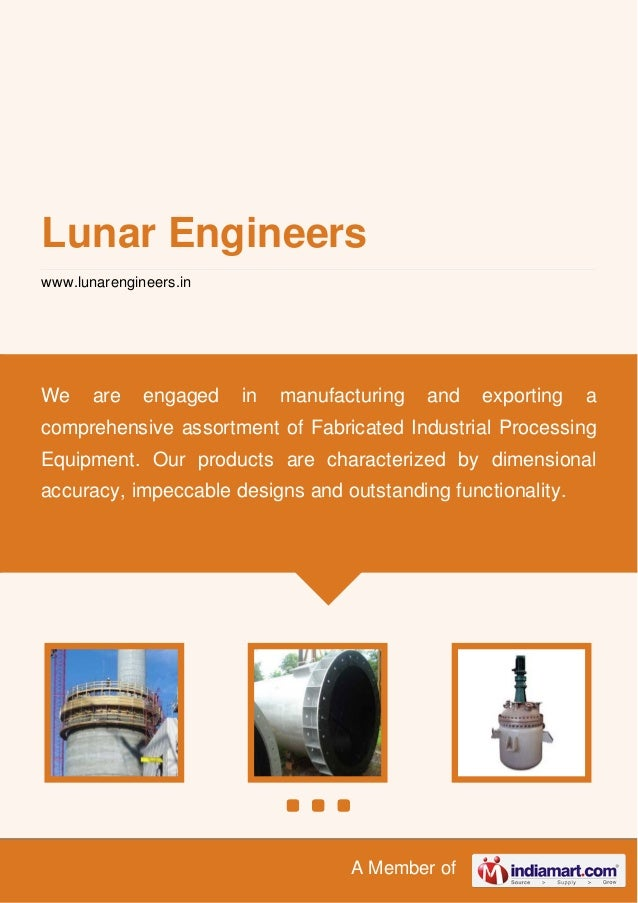 A Member of Lunar Engineers www.lunarengineers.in We are engaged in manufacturing and exporting a comprehensive assortment...