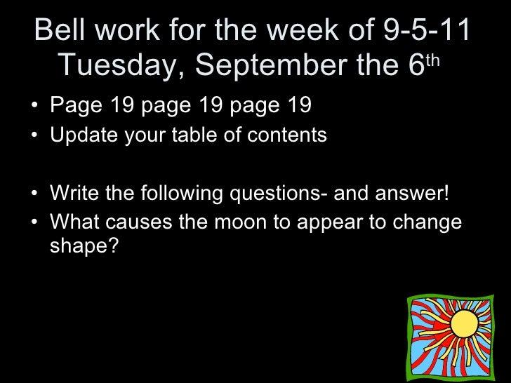Bell work for the week of 9-5-11 Tuesday, September the 6 th   <ul><li>Page 19 page 19 page 19 </li></ul><ul><li>Update yo...