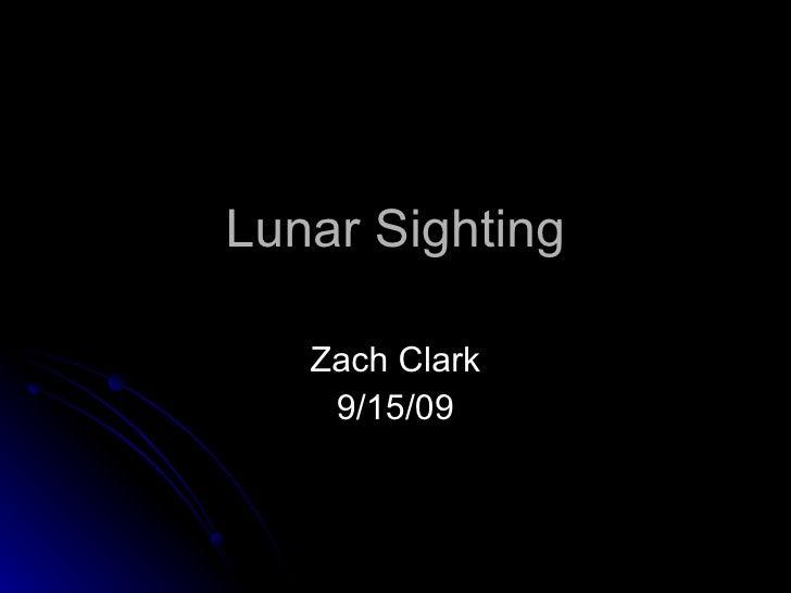 Lunar Sighting Zach Clark 9/15/09