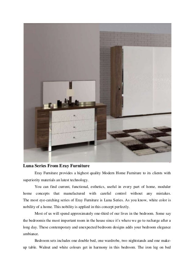 Luna Series From Eray Furniture       Eray Furniture provides a highest quality Modern Home Furniture to its clients withs...