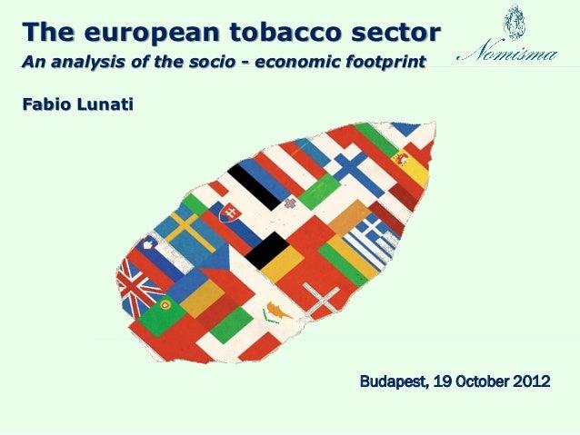 The european tobacco sectorAn analysis of the socio - economic footprintFabio Lunati                                     B...