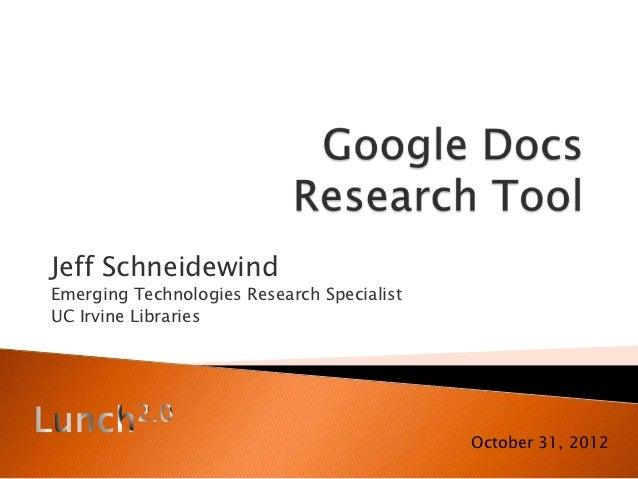 Jeff SchneidewindEmerging Technologies Research SpecialistUC Irvine Libraries                                            O...