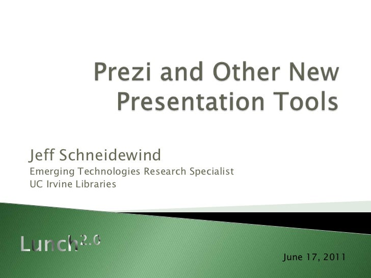 Prezi and Other New Presentation Tools<br />Jeff Schneidewind<br />Emerging Technologies Research Specialist<br />UC Irvin...