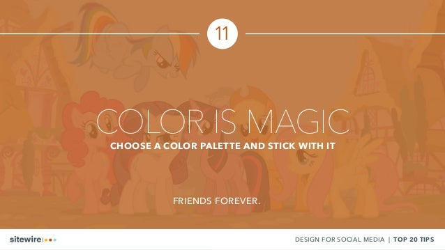 COLOR IS MAGICCHOOSE A COLOR PALETTE AND STICK WITH IT DESIGN FOR SOCIAL MEDIA | TOP 20 TIPS 11 FRIENDS FOREVER.