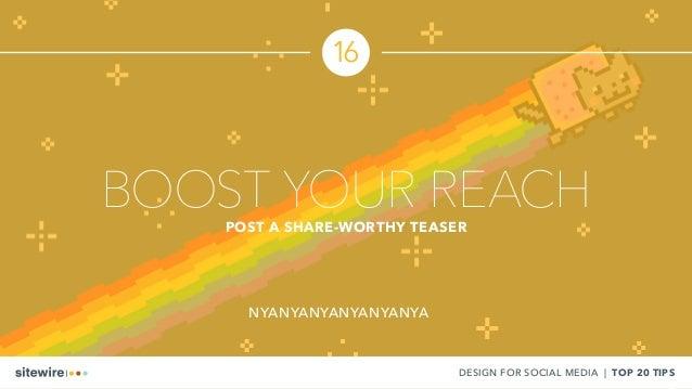 BOOST YOUR REACHPOST A SHARE-WORTHY TEASER 16 DESIGN FOR SOCIAL MEDIA | TOP 20 TIPS NYANYANYANYANYANYA