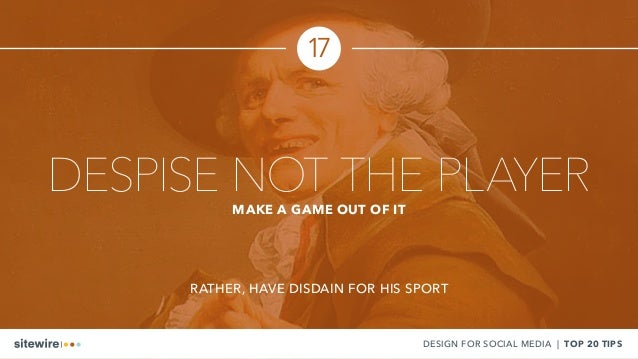 DESPISE NOT THE PLAYERMAKE A GAME OUT OF IT 17 RATHER, HAVE DISDAIN FOR HIS SPORT DESIGN FOR SOCIAL MEDIA | TOP 20 TIPS