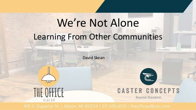 We're Not Alone Learning From Other Communities David Skean