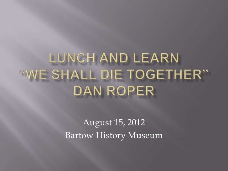 August 15, 2012Bartow History Museum
