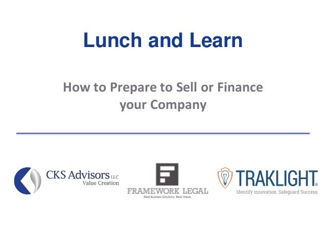 Lunch and Learn How to Prepare to Sell or Finance your Company
