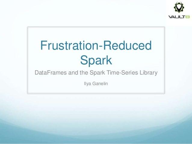 Frustration-Reduced Spark: DataFrames and the Spark Time