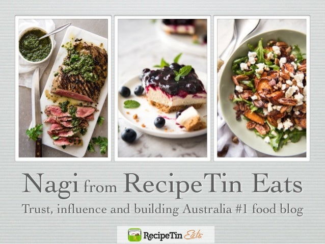 How to turn your blog into a business nagifrom recipetin eats trust inuence and building australia 1 food blog forumfinder Image collections
