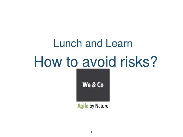 How to avoid risks? Lunch and Learn 1