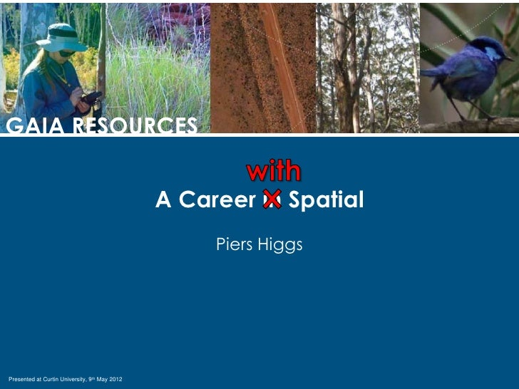 GAIA RESOURCES                                               A Career in Spatial                                          ...