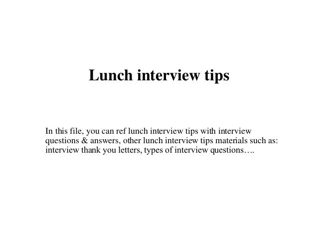 Lunch interview tips lunch interview tips in this file you can ref lunch interview tips with interview questions expocarfo