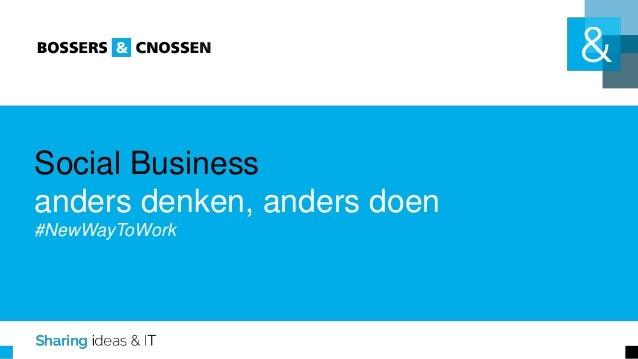 Social Business anders denken, anders doen #NewWayToWork