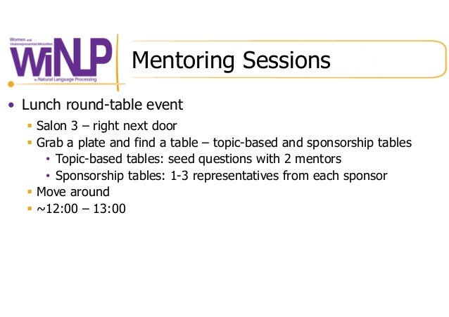 Mentoring Sessions • Lunch round-table event § Salon 3 – right next door § Grab a plate and find a table – topic-based ...