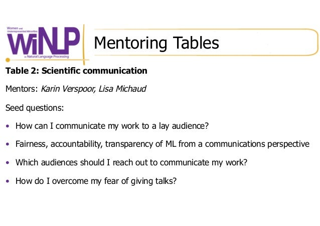 Mentoring Tables Table 2: Scientific communication Mentors: Karin Verspoor, Lisa Michaud Seed questions: • How can I comm...