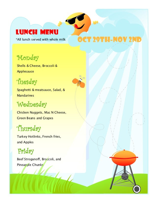 Lunch Menu*All lunch served with whole milk                                    Oct 29th-Nov 2ndMondayShells & Cheese, Broc...