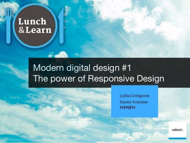 Modern digital design #1The power of Responsive Design                   Lydia Livingston                   Danny Fontaine...